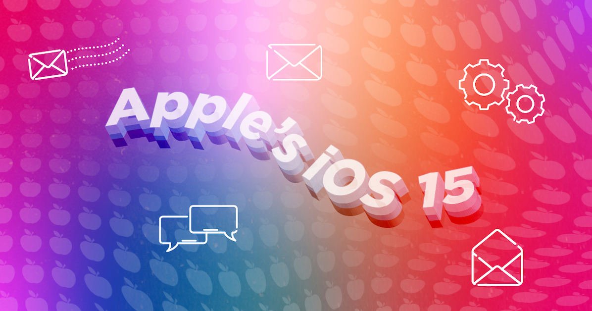 Preparations for IOS 15 Email Marketing to Retain your Data